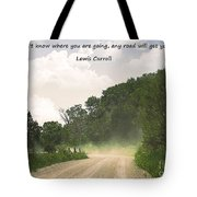 Any Road Will Get You There Tote Bag