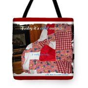 Baby It's Cold Outside Quilt  Tote Bag