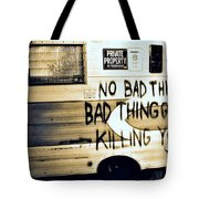 Bad Thing Go Home Tote Bag