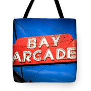 Bay Arcade Sign In Newport Beach Balboa Peninsula Tote Bag