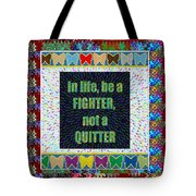 Be A Fighter Not A Quitter  Wisdom Words Attractive Graphic Border  Tote Bag