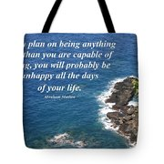 Be All That You Are Capable Of Tote Bag
