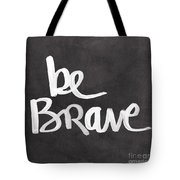 Be Brave Tote Bag by Linda Woods