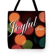 Be Joyful Always Tote Bag
