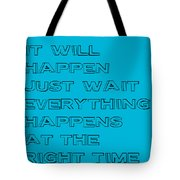 Be Patient Tote Bag by Brandon Addis