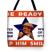 Be Ready - Keep Him Smiling Tote Bag