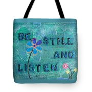 Be Still And Listen - 1 Tote Bag by Gillian Pearce