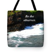 Be The Observer Tote Bag