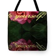 Be True To Yourself Rose Reflection Tote Bag