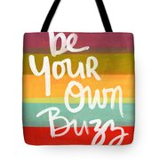 Be Your Own Buzz Tote Bag by Linda Woods
