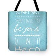 Be Your Own Here Tote Bag