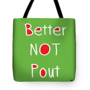 Better Not Pout - Square Tote Bag