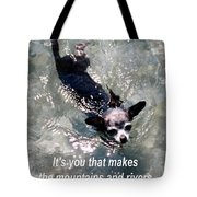 Black Chihuahua Dog Its You That Makes The Mountains And Rivers More Beautiful. Tote Bag