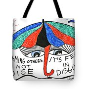 Blaming Others Is Not Wise... Tote Bag