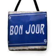 Bonjour French Street Sign Tote Bag