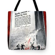 Books Are Weapons In The War Of Ideas 1942 Us World War II Anti-german Poster Showing Nazis  Tote Bag