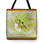 Born To Be Free Tote Bag