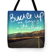 Buckle Up And Enjoy The Ride Tote Bag