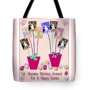 Bunnies Sticking Around For Easter Tote Bag