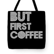 But First Coffee Poster 2 Tote Bag