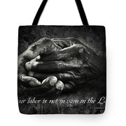 Bw Labor Not In Vain Hands Tote Bag