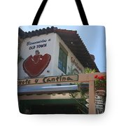 Cafe Coyote Y Cantina Mexican Restaurant Old Town San Diego Tote Bag