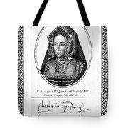 Catherine Of Aragon (1485-1536) Tote Bag