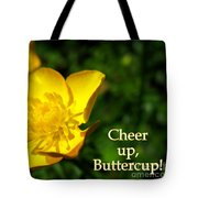 Cheer Up Buttercup Tote Bag