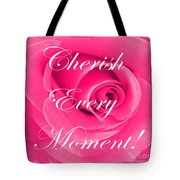 Cherish Every Moment Tote Bag