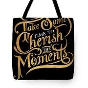Cherish The Moments Tote Bag