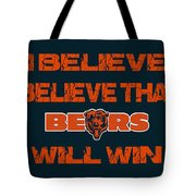 Chicago Bears I Believe Tote Bag