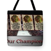 Chicago Blackhawks Our Champions Sb Tote Bag