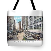 Chicago - State Street North From Van Buren - 1925 Tote Bag