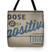 Choose A Positive Thought Tote Bag