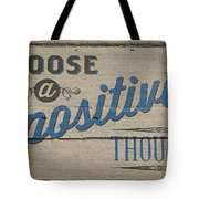 Choose A Positive Thought Tote Bag by Scott Norris