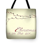 Christmas Is In The Air Tote Bag