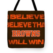 Cleveland Browns I Believe Tote Bag