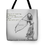 Clothed Me With Joy Tote Bag
