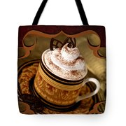 Coffee With Whipped Topping And Chocolates Tote Bag