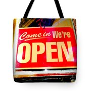 Come In We're Open Tote Bag