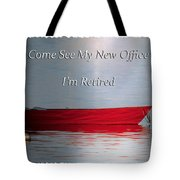 Come See My New Office I'm Retired Tote Bag