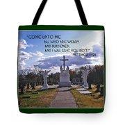 Come Unto Me All Who Are Weary Tote Bag