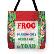 Comedy Funny Wordplay Toad Frog  Background Designs  And Color Tones N Color Shades Available For Do Tote Bag