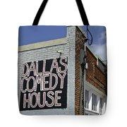 Comedy House In Deep Ellum Tote Bag