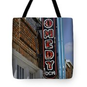 Comedy House Sign In Deep Ellum Tote Bag
