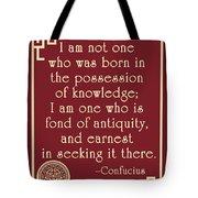 Confucius Fond Of Antiquity Quote Tote Bag