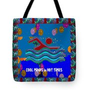 Cool Minds In Hot Times Swim Swimmer Swimming Champion Water Sports Tote Bag
