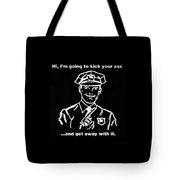 Copkickingass B W Tote Bag