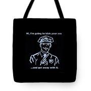 Copkickingass Cyan Tote Bag