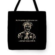 Copkickingass Sepia Tote Bag